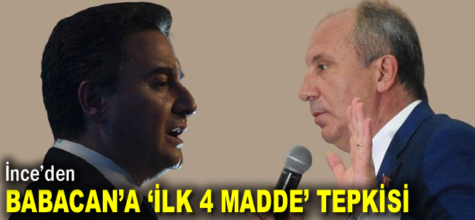 İnce'den, Babacan'a 'ilk 4 madde' tepkisi